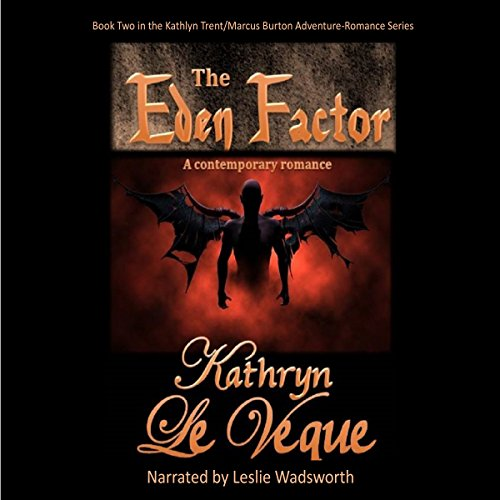 The Eden Factor: Kathlyn Trent/Marcus Burton Romance Adventures, Book 2