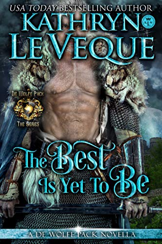 The Best Is Yet To Be (de Wolfe Pack Book 15)